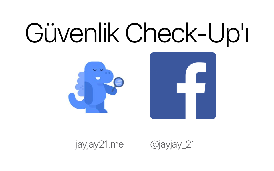 jayjay21-yeni-medya-sosyal-ag-facebook-guvenlik-gizlilik-mahremiyet-check-up-kontrol-duzenleme