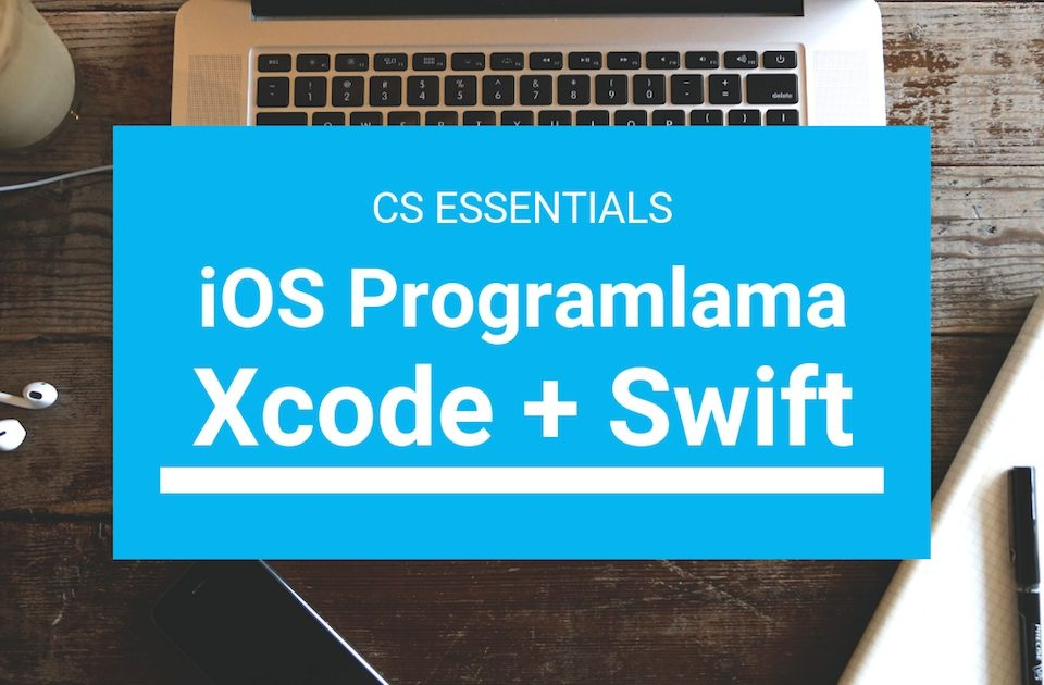 Swift ve Xcode: iOS Programlama