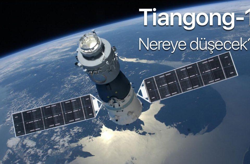 Tiangong-1 31 Mart veya 1 Nisan 2018'de dünyaya düşecek