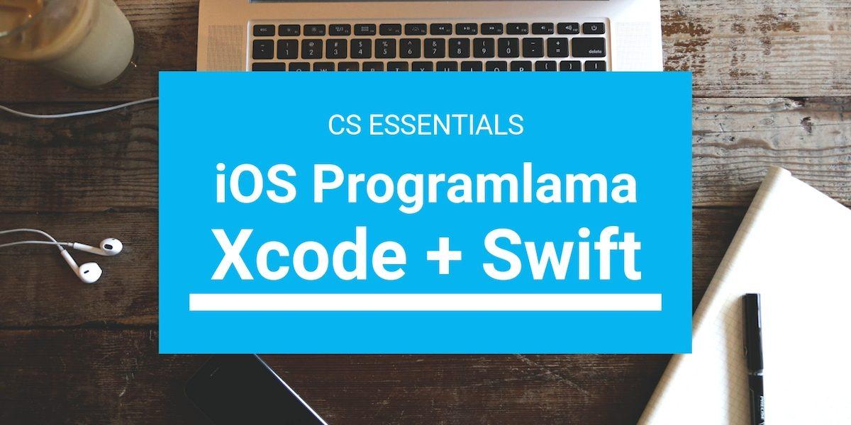 Swift ve Xcode: iOS Programlama