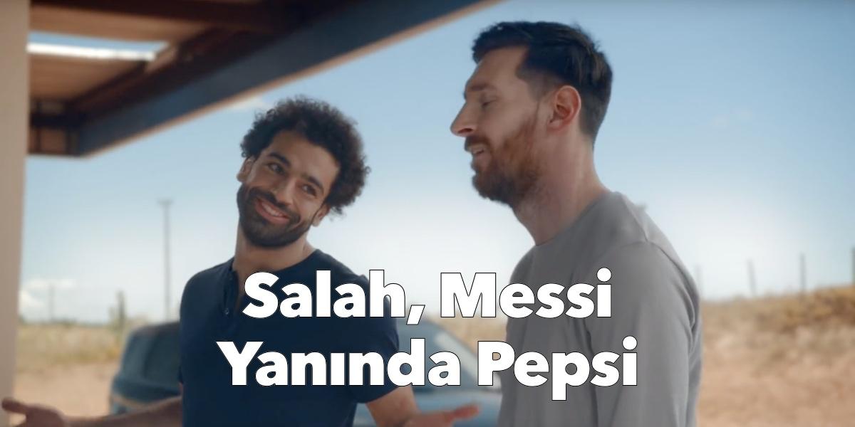 Pepsi Messi ile Salah'ı reklamında buluşturdu